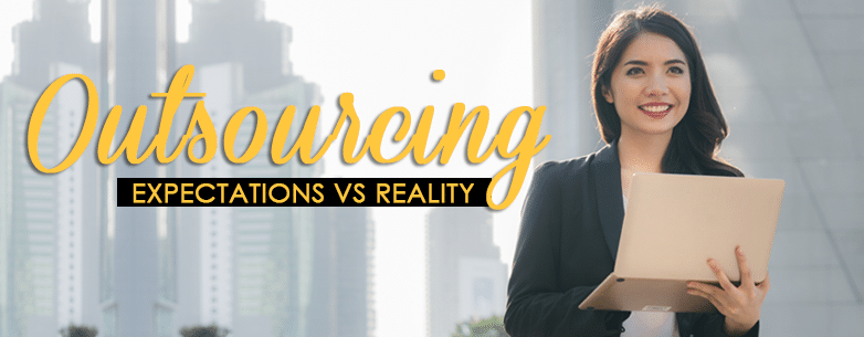 Outsourcing: Expectations vs Reality